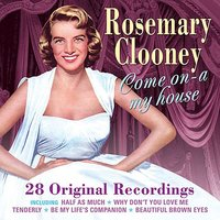 Come on-a My House — Rosemary Clooney