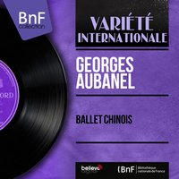 Ballet chinois — Georges Aubanel