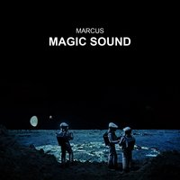 Magic Sound — Marcus