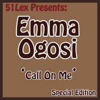 51 Lex Presents Call On Me — Emma Ogosi