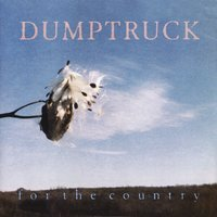 For The Country — Dumptruck
