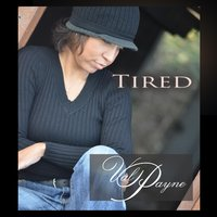 Tired — Val Payne