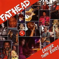 Livelier Than Ever! — Fathead