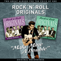 """Make Mine A Double"" - Two Great Albums For The Price Of One - Rock 'N' Roll Originals — сборник"