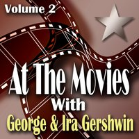 George & Ira Gershwin At The Movies Volume 2 — сборник