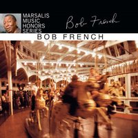 Marsalis Music Honors Bob French — Bob French