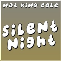 Silent Night — Nat King Cole