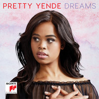 Dreams — Pretty Yende