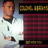 Get With You — Colonel Abrams