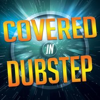 Covered in Dubstep — сборник