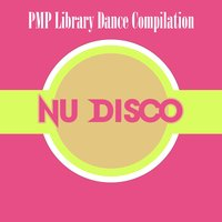 PMP Library Dance Compilation: Nu Disco — сборник