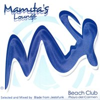Mamita's Lounge (Beach Club Playa Del Carmen) — Various Artists (selected and mixed by Blade from Jestofunk)
