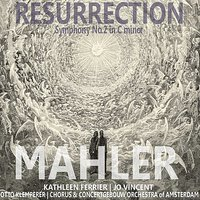 "Mahler: Symphony No. 2 in C Minor - ""Resurrection"" — Otto Klemperer, Kathleen Ferrier, Jo Vincent, Chorus and Concertgebouw Orchestra of Amsterdam, Густав Малер"