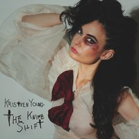 The Knife Shift — Kristeen Young