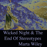 Wicked Night & The Death Of Stereotypes — Marta Wiley