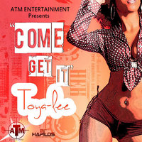 Come Get It - Single — Toya Lee