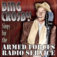 Sings for the Armed Forces Radio Service — Bing Crosby