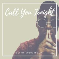 Call You Tonight — Derric Gobourne Jr.