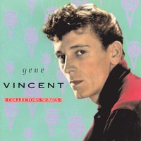 Capitol Collectors Series — Gene Vincent, Gene Vincent & His Blue Caps