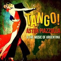 Tango! Ástor Piazzolla & The Music of Argentina — сборник