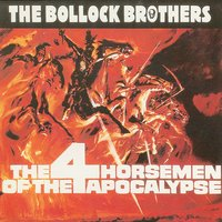 The Four Horsemen Of Apocalypse — The Bollock Brothers
