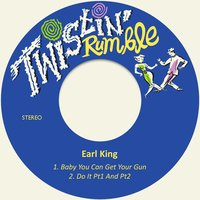 Baby You Can Get Your Gun — Earl King