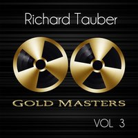 Gold Masters: Richard Tauber, Vol. 3 — Франц Шуберт, Richard Tauber