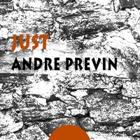 Just — André Previn