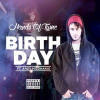 Birthday (feat. Andy Milonakis) — Andy Milonakis, Hands of Tyme