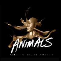 Animals — Kids In Glass Houses