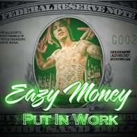 Put in Work - Single — Eazy Money