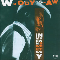 In My Own Sweet Way — Woody Shaw