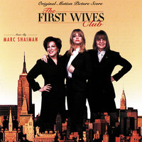 The First Wives Club — Marc Shaiman