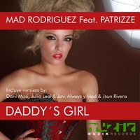 Daddy's Girl — Patrizze, Mad Rodriguez
