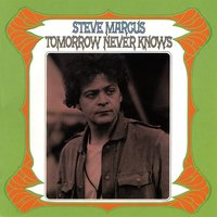 Tomorrow Never Knows — Steve Marcus