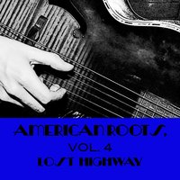 American Roots, Vol. 4: Lost Highway — сборник