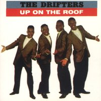 Up On The Roof: The Best Of The Drifters — The Drifters