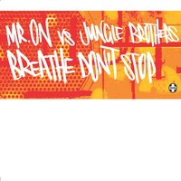 Breathe Don't Stop — Mr. On vs Jungle Brothers, Jungle Brothers