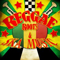 Reggae Roots & Ska Music — сборник