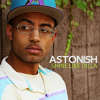 Shine Like Dilla - Single — Astonish