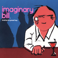 Breaking The Ground Loop — Imaginary Bill