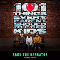 101 Things Every Parent Should Tell Their Kids — Raku the Narrator