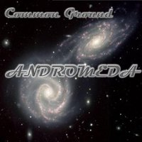 Andromeda — COMMON GROUND