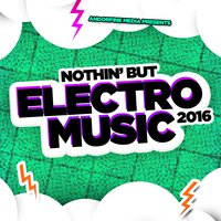Nothin' but Electro Music 2016 — сборник