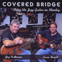 Bring the Jazz Guitar on Monday — Covered Bridge