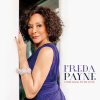 Come Back to Me Love — Freda Payne