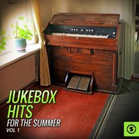 Jukebox Hits for the Summer, Vol. 1 — сборник