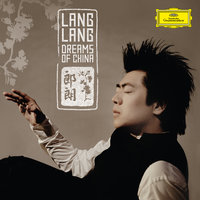 Dreams Of China — Lang Lang