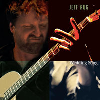 Wedding Song — Jeff Aug