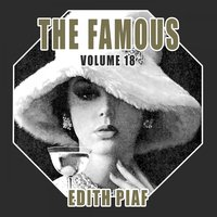 The Famous Edith Piaf, Vol. 18 — Edith Piaf